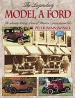 he Legendary Model A Ford: The Ultimate History of One of America's Great Automobiles